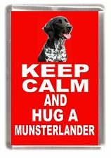 "Large Munsterlander Dog Fridge Magnet ""KEEP CALM AND HUG A ...."" by Starprint"