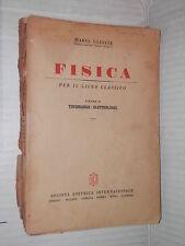 FISICA Vol 2 Termologia Elettrologia Mario Gliozzi SEI 1950 tecnica scienze di
