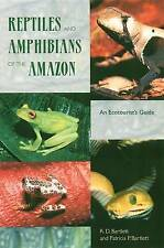 NEW Reptiles and Amphibians of the Amazon: An Ecotourist's Guide