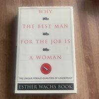 Why The Best Man for the Job is a Woman (FIRST EDITION HC) by Esther Wachs Book
