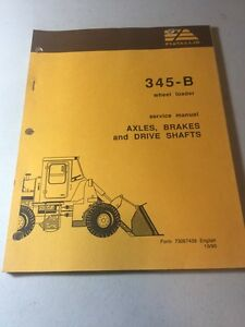 Fiat Allis 345-B Wheel Loader Axle, Brakes, And Drive Shafts Service Manual