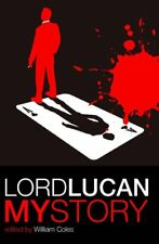Lord Lucan: My Story,William Coles