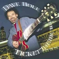 DAVE HOLE TICKET TO CHICAGO CD NEW