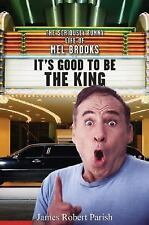 It's Good to Be the King: The Seriously Funny Life of Mel Brooks-ExLibrary