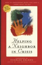 Helping a Neighbor in Crisis (with study guide): How to Encourage When You Don't