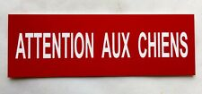 """Plate, Panel """" Attention Aux Dogs """" Sign"""