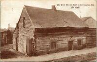 "Antique Postcard   COVINGTON Kentucky ""FIRST HOUSE BUILT, IN 1798"""