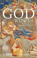 God with Us : Rediscovering the Meaning of Christmas (Reader's Edition)...