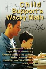 Child Support's Wacky Math : How Errors in Math and Logic Used in Determining...