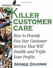 Killer Customer Care: How to Provide Five Star Service That Will-ExLibrary