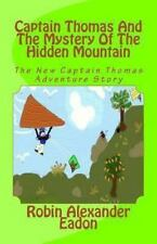 Captain Thomas and the Mystery of the Hidden Mountain by Robin Alexander...