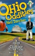 Ohio Oddities : A Guide to the Curious Attractions of the Buckeye State