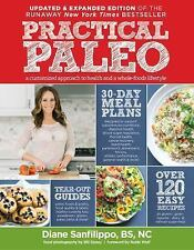 Practical Paleo : A Customized Approach to Health and a Whole-Foods Lifestyle