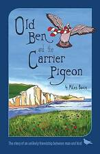 Old Ben and the Carrier Pigeon by Miles Bavin (Paperback, 2016)