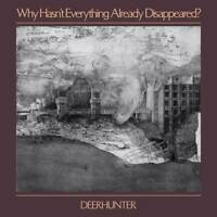 Deerhunter - Why Hasn't Everything Already Disappeared? (NEW CD)