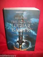 MARCO DAVIDE Trilogia di Lothar Basler La lama del dolore 2007 Curcio Prima Ediz
