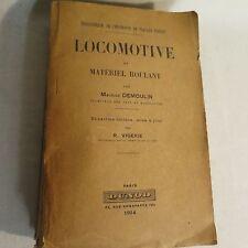 LOCOMOTIVE et matériel roulant Maurice DEMOULIN Ed DUNOD 1924 railway train book