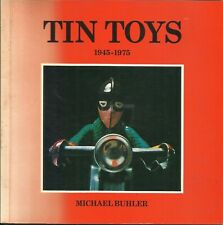 TIN TOYS 1945-1975 MICHAEL BUHLER 1978 VG/+
