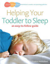 Helping Your Toddler to Sleep: an easy-to-follow guide, Siobhan Mulholland, New