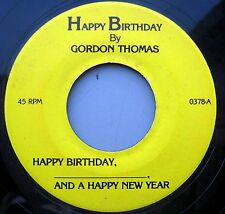 GORDON THOMAS Happy Birthday and a Happy New Year PRIVATE PRESSING 45 C282 HEAR