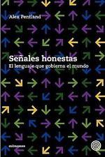 Señales Honestas : El Lenguaje Que Gobierna el Mundo by Alex Pentland (2010,...