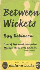 BETWEEN WICKETS - by Ray Robinson 1958 Cricket Book
