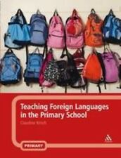 Teaching Foreign Languages in the Primary School by Claudine Kirsch (2008,.