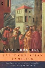 Constructing Early Christian Families : Family As Social Reality and Metaphor.