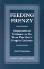 Feeding Frenzy: Organizational Deviance in the Texas Psychiatric Hospital Indus