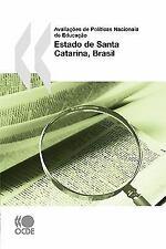 Avaliações de Políticas Nacionais de Educação : Estado de Santa Catarina,...