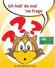 Ich Hab' Da Mal 'ne Frage : Aktivierungscoach Für Kinder by Denis Geier...