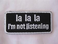 LA LA LA I'M NOT LISTENING IRON ON / SEW ON EMBROIDERED CLOTH PATCH (P06)