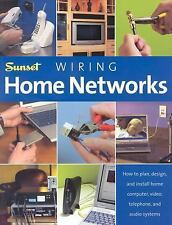 Wiring Home Networks: How to Plan, Design, and Install Home Computer, Video, Tel