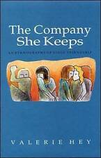 The Company She Keeps: An Ethnography of Girls' Friendships by Valerie Hey