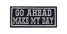 Go Ahead Make My Day Patch Aufnäher Badge Biker Heavy Rocker Bügelbild Kutte