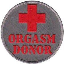 ORGASM DONOR FUN Embroidered Organ Motorcycle MC Funny Biker Vest Patch PAT-1365