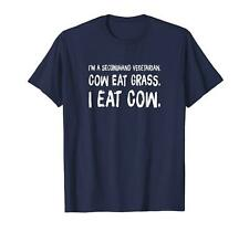 I'm A Secondhand Vegetarian Cow Eat Grass I Eat Cow Shirt
