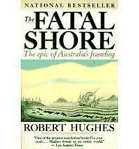 The Fatal Shore: The epic of Australia's founding-ExLibrary