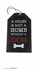 Dog Sign A House Is Not A Home Without A Dog Wall Plaque SKU 200048