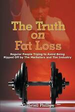 NEW The Truth on Fat Loss by Gabriell Phillips