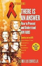 Esperanza Ser.: There Is an Answer : How to Prevent and Understand HIV/AIDS...