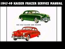 KAISER FRAZER 1947 1948 1949 SERVICE MANUAL -350pg for K100 K481 F47 F485 Repair