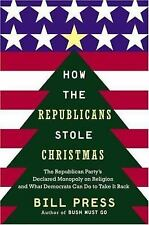 How the Republicans Stole Christmas: The Republican Party's Declared Monopoly on