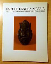 L'Art de L'Ancien Nigeria Dans Les Collections Publiques Francaises ILLUSTREE
