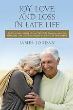 Joy, Love, And Loss In Late Life: An Epistolary History of How Early Life Experi