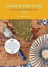 NEW Cooking with Loula: Greek Recipes from My Family to Yours by Alexandra Strat