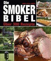 DIE SMOKER/BIBEL Das große Smoker Buch Rezepte Grillen Fleisch Fisch Räuchern