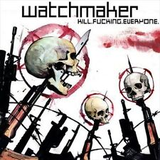 WATCHMAKER-KILL.F******.EVERYONE-CD-death-grind-metal