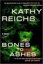 Kathy Reichs - Bones to Ashes (Dr. Temperance Brennan) - HC w/DJ 1st PRINT 2007