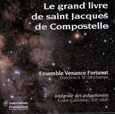 LE GRAND LIVRE DE SAINT JACQUES DE COMPOSTELLE : CODEX CALIXTINUS